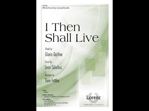 I Then Shall Live (SATB) - Tom Fettke