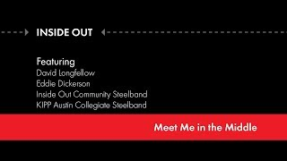 Inside Out Steelband Concert   Meet Me in the Middle
