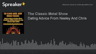 Dating Advice From Neeley And Chris