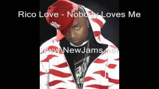 Watch Rico Love Nobody Loves Me video