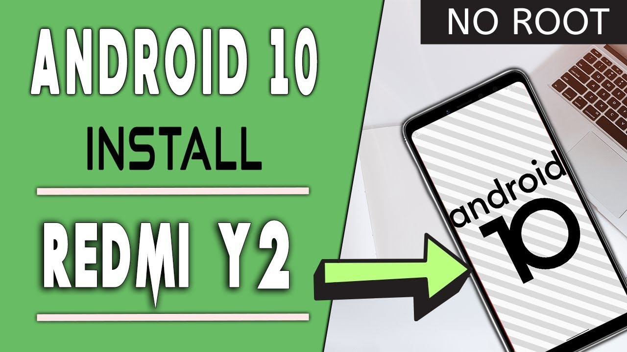 Android 9 Pie to Android 10 Q | No root | Redmi Y2/S2 | Ft msm extended Rom |