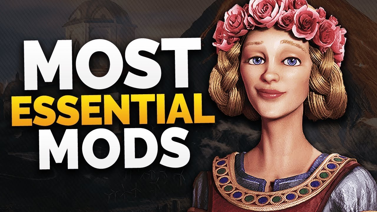 Civilization 6: Most Essential Mods | 2019 | Gathering Storm Updated