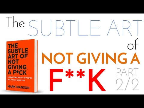 The Subtle Art of Not Giving a F**k - Summary and Application [Part 2/2]