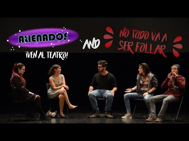 ALIENADOS & NO TODO VA A SER FOLLAR | ¡Ven al teatro!