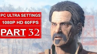 Fallout 4 Gameplay Walkthrough Part 32 [1080p 60FPS PC ULTRA Settings] - No Commentary