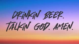 Play Drinkin' Beer. Talkin' God. Amen. (feat. Florida Georgia Line)