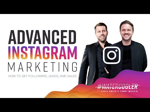 Advanced Instagram Marketing – How To Get Followers, Leads, and Sales | 03/20/19 | #WaterCooler