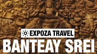 Banteay Srei (Cambodia) Vacation Travel Video Guide
