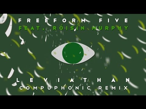 Freeform five featuring Róisín Murphy - 'Leviathan' (Compuphonic Remix)