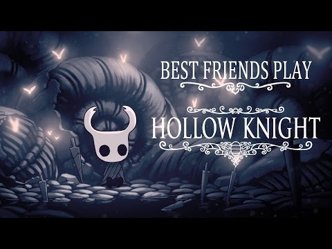 Best Friends Play Hollow Knight