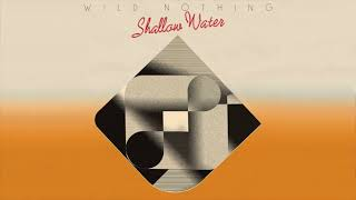 Wild Nothing // Shallow Water (Official Audio)