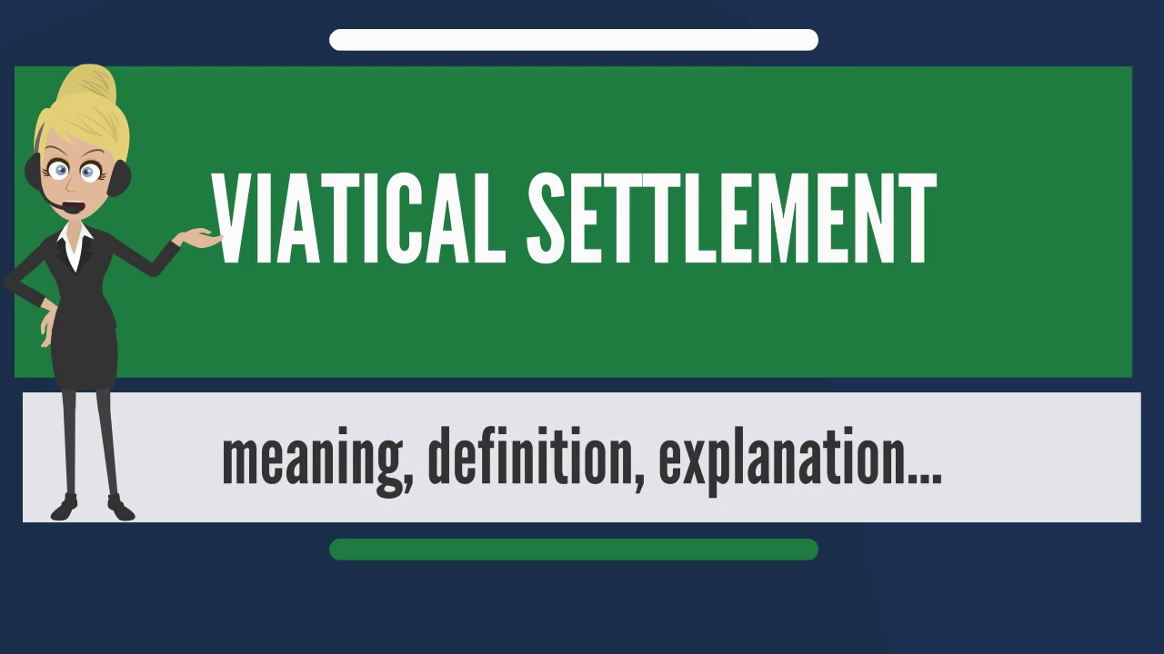 what is viatical settlement? what does viatical settlement mean