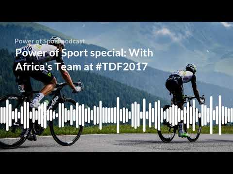 Power of Sport special: With Africa's Team at #TDF2017