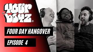 Your Boyz   EP 4 - Four Day Hangover