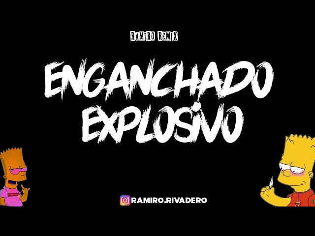 ENGANCHADO EXPLOSIVO 2019 RAMIRO REMIX [FIESTERO REMIX]