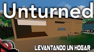 LEVANTANDO UN HOGAR | UNTURNED - Free to play | Let´s Play #2