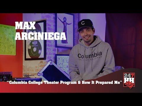 Max Arciniega   Columbia College Theater Program & How It Prepared Me 247HH Exclusive