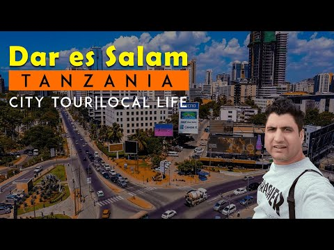 Dar es Salaam Tanzania the Toronto of East Africa