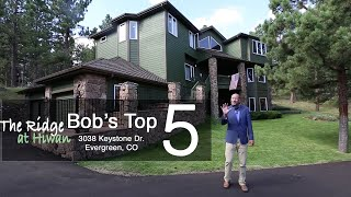 Bob's Top 5 Reasons To Love 3038 Keystone in The Ridge at Hiwan Evergreen