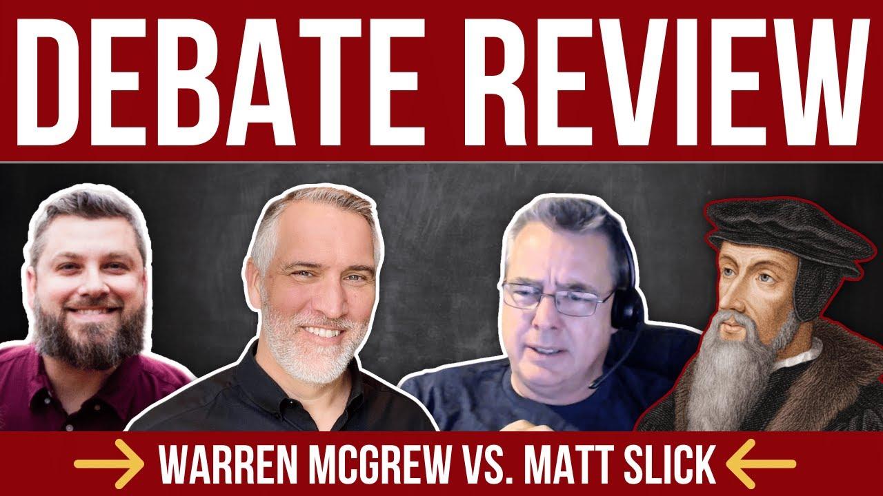 Soteriology 101 - Debate Review with Warren McGrew