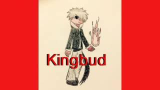 Kingbud ( requested )