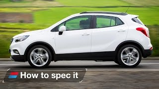 How to spec the 2016 Mokka X - engines, colour and trim levels