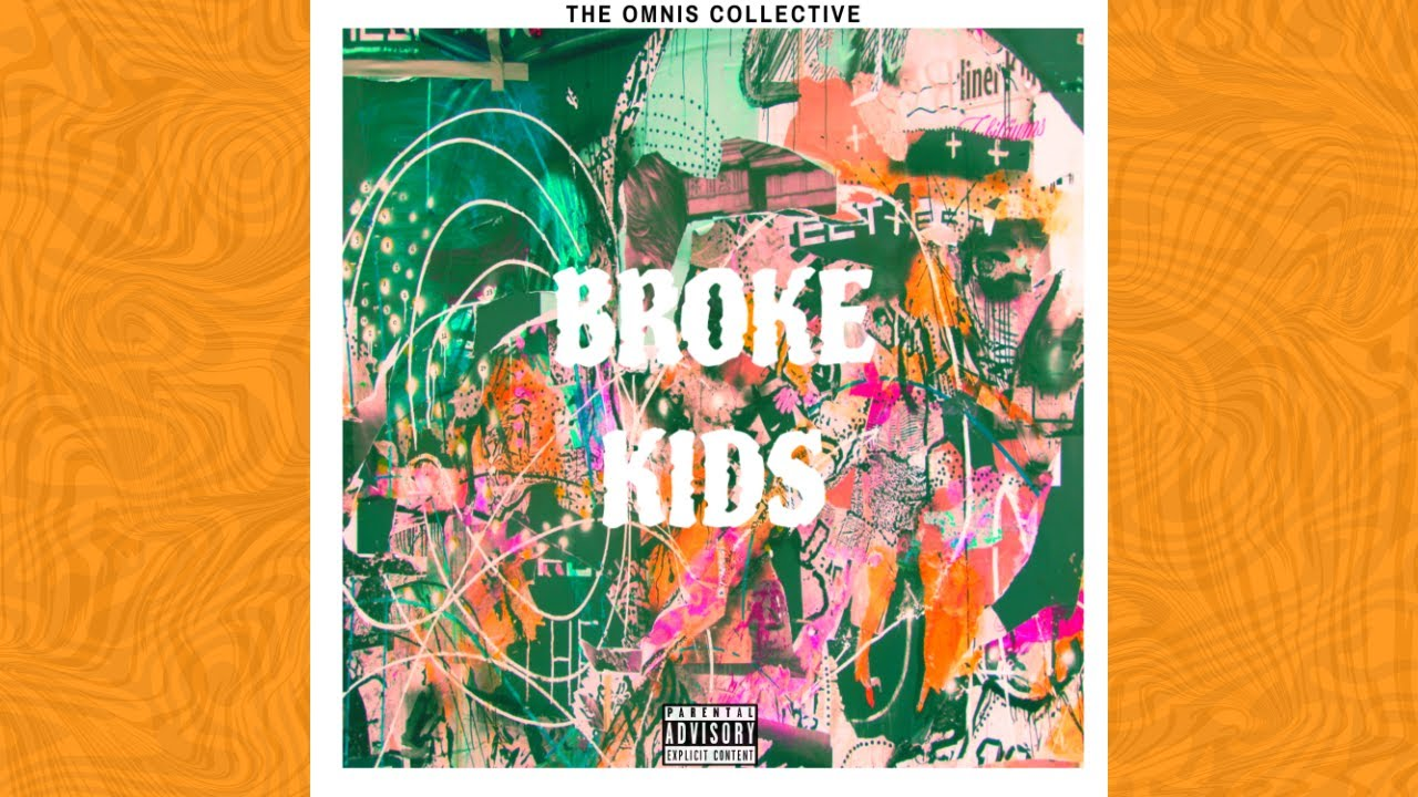 The Omnis Collective - Broke Kids (Official Lyric Video)