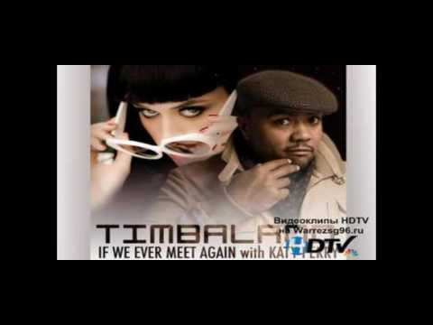 Timbaland   If We Ever Meet Again Feat  Katy Perry