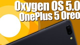 OnePlus 5 Oxygen 5.0 Beta на Android 8.0 Oreo