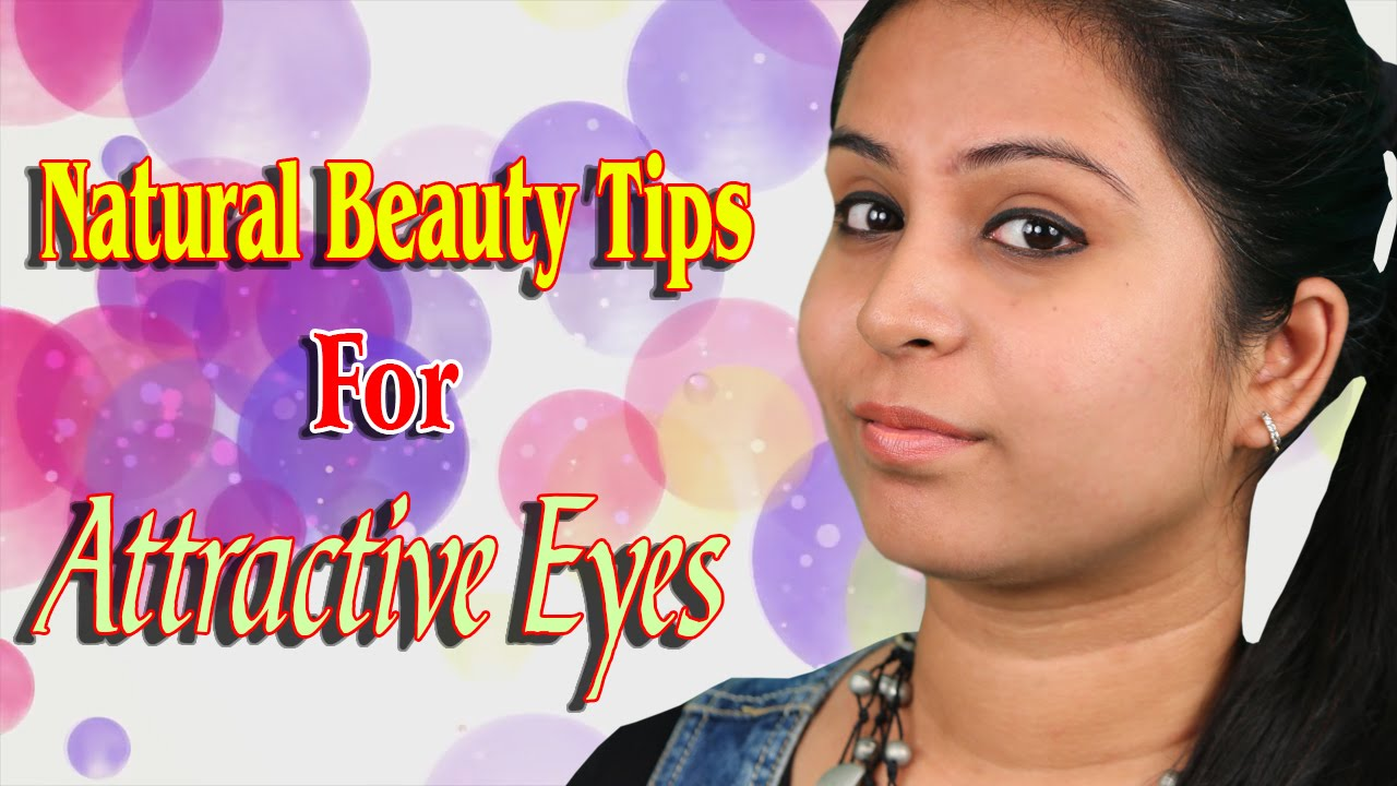 Natural Beauty Tips For Glowing: Natural Beauty Tips For Attractive Eyes