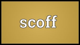 Scoff Meaning