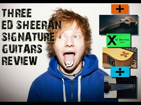 Three Ed Sheeran Signature Guitars Review !