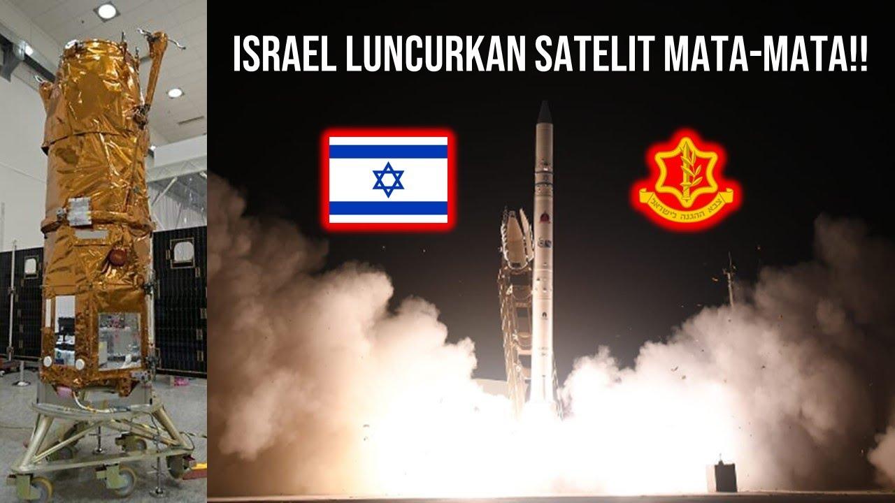 ISRAEL LUNCURKAN SATELIT MATA-MATA PERTAMA 100% BUATAN DALAM NEGERI!!