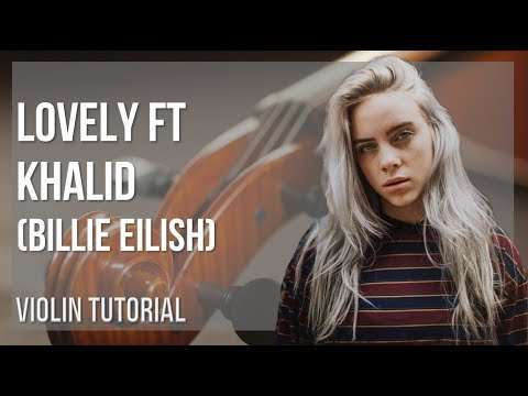 How to play lovely ft Khalid by Billie Eilish on Violin (Tutorial)