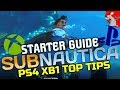SUBNAUTICA PS4 XBOX Starter Tips - How To Survive