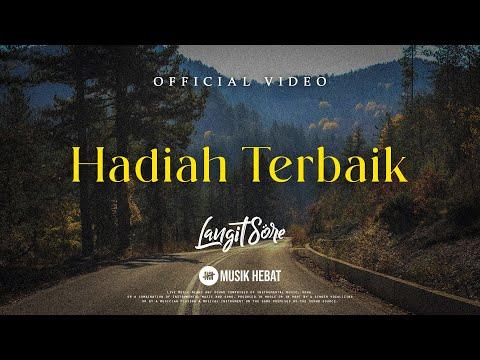 Free Download Langit Sore : Hadiah Terbaik (official Lyric Video) Mp3 dan Mp4