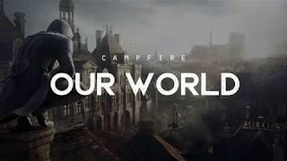Our World - Campfire (LYRICS)