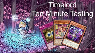 TIMELORD  - Ten Minute Testing 4/19/18
