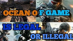 ocean of game if legal or illegal | The champ gammer