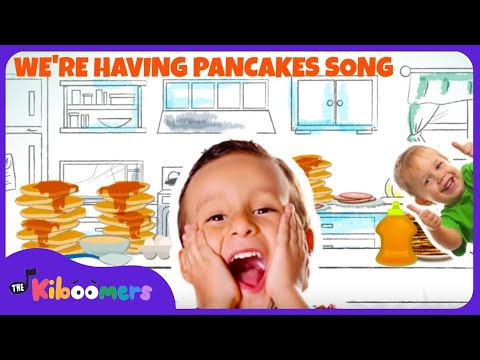 Pancake Song for Kids | Food Songs for Children | Yes We're Having Pancakes | The Kiboomers