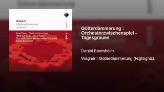 Götterdämmerung : Orchesterzwischenspiel - Tagesgrauen