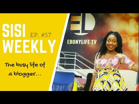 """VLOG: LIFE IN LAGOS, NIGERIA  : SISI WEEKLY EP #57 """"THE BUSY LIFE OF A BLOGGER"""""""