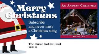 Tairona - The Huron Indian Carol