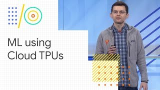 Effective machine learning using Cloud TPUs (Google I/O '18) thumbnail
