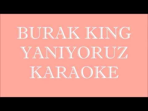 Burak King - Yanıyoruz   Karaoke    Şarkı Defteri