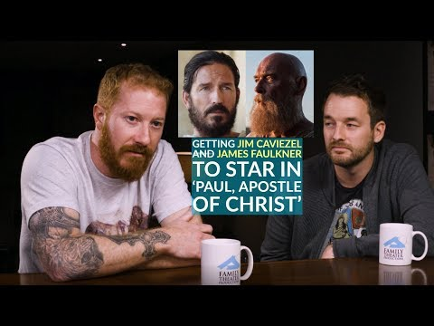 'Paul, Apostle of Christ': Casting Jim Caviezel and James Faulkner