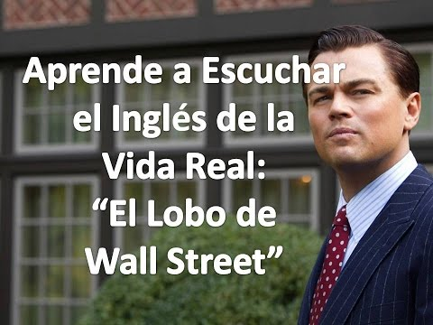 Aprende A Escuchar El Inglés De La Vida Real El Lobo De Wall Street