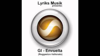 GI - Envuelta 2010 (Reggaeton Vallenato) Prod. Ivan Lee & LyricsMusik