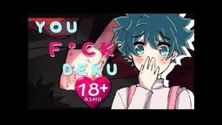 NSFW You Fck Deku Part 1!   BNHA Anime ASMR