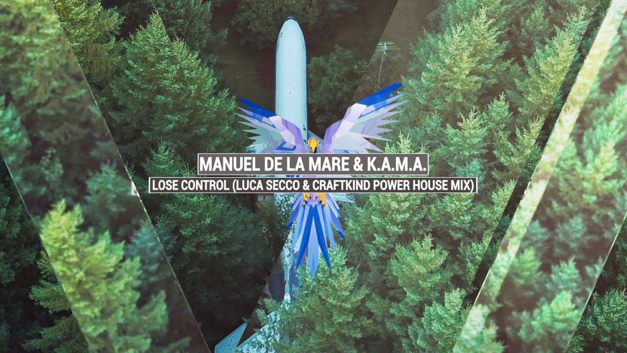 Download MANUEL DE LA MARE & K.A.M.A. - Lose Control (LUCA SECCO & CRAFTKIND Power House Mix)